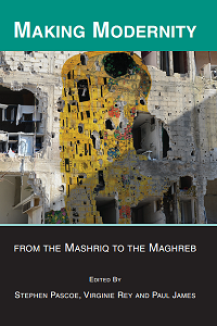 Making Modernity: From the Mashriq to the Maghreb