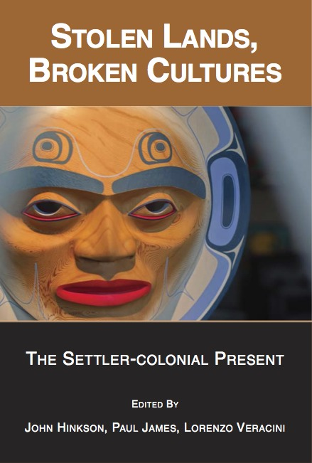 Stolen Lands, Broken Cultures: The Settler-Colonial Present