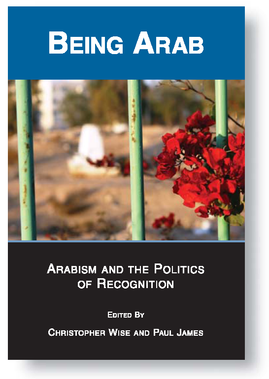 Being Arab: Arabism and the Politics of Recognition