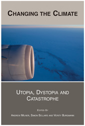 Changing the Climate: Utopia, Dystopia and Catastrophe
