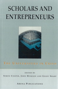 Scholars and Entrepreneurs: The Universities in Crisis